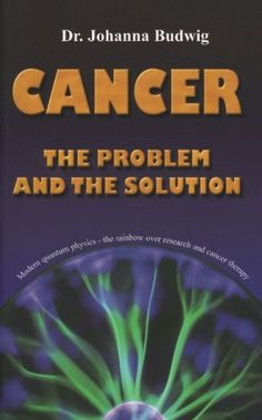 Cancer - The Problem and the Solution by Johanna Budwig. $11.83. Publisher: Nexus Gmbh; 1 edition (June 5, 2008). Publication: June 5, 2008. Save 21%!