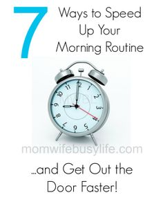 7 Ways to Speed Up Your Morning Routine and Get Out the Door Faster!