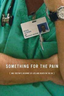 Something For the Pain: Compassion and Burnout in the Emergency Room - Paul Ethan Austin