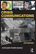 Crisis communications : a casebook approach @ 659.2 F31 2011
