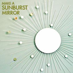 Make a sunburst mirror