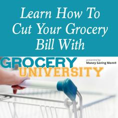 Learn how to cut your grocery bill with Grocery University! Stop by for more information!
