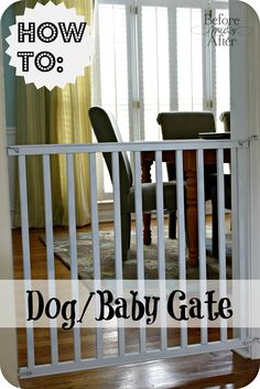 Before Meets After: DIY dog/baby gate
