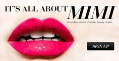 Love getting the skinny on the latest insider beauty info? You're going to love Mimi. Sign up now for the scoop!