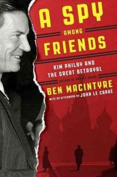 A spy among friends : Kim Philby's great betrayal by Ben Macintyre.  Click the cover image to check out or request the biographies and memoirs kindle.