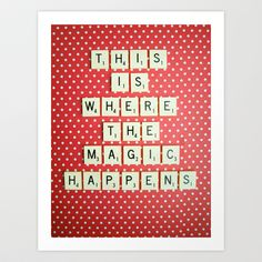 This is Where The Magic Happens Art Print by Happeemonkee - $20.00