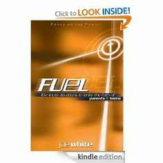 Fuel: Devotions to Ignite the Faith of Parents and Teens (Focus on the Family Books) by Joe White. $12.36. Author: Joe White. 465 pages. Publisher: Tyndale House Publishers, Inc. (October 8, 2012)