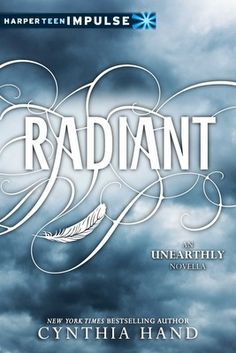 Radiant (Unearthly, #2.5) by Cynthia Hand