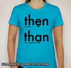 Nerd TShirt Geek English Teacher Gifts for Teachers Gifts Grammar Shirt Geekery Women's Shirt Dorky Nerdy Geek Chic Shirt  Then Than on Etsy, $18.00