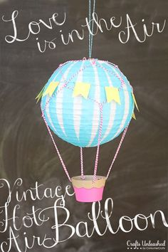 How to make a vintage-style hot air balloon. Perfect for a shower or kid's room!