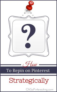 How to repin strategically? Follow #PinterestFAQ on Pinterest curated by #JKLFA | #JosephKLeveneFineArtLtd     https://pinterest.com/jklfa/pinterest-faq/