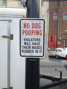 No Dog Pooping. Yes!  Same with spitting out your gum on the sidewalk.