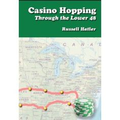 Casino Hopping Through the Lower 48 (Kindle Edition)