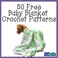 50 Free Baby Blanket Crochet Patterns. Seriously,,, patterns are right there! No searching!