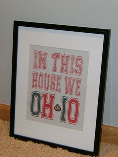The Ohio State Buckeyes In This House We OHIO by MadeByCRose