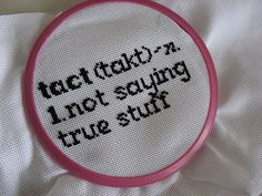 "Joss Whedon themed Criss Stitch: Tact as Defined by Cordelia Chase, Buffy the Vampire Slayer. ""Tact is just not saying true stuff."""
