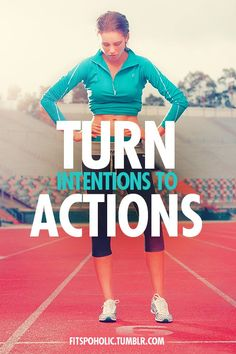 Turn Intentions to Actions