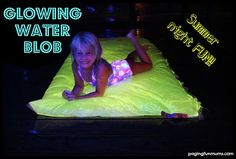 Glowing Water Blob - Perfect for a Summer's Night Party! SO much FUN!!