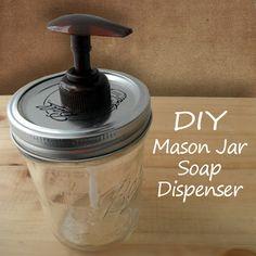 Mason Jar Soap Dispenser (tutorial), Homemade Organizers & Useful Items Made Cute