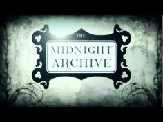 The Midnight Archive - Trailer 2012  Uploaded by jacob33niver on Mar 10, 2012    A revised trailer for The Midnight Archive series.    if you like weird and offbeat stuff...watch it.