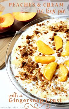 Epic!  Peaches & Cream Ice Box Pie with a easy Gingersnap Crust.  Prep time is less then 10 minutes!  via Nest of Posies