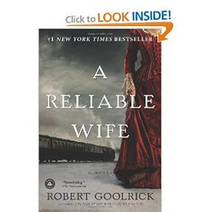 A Reliable Wife- Goolrick
