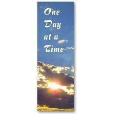 One Day at a Time Radiance bookmark  with Serenity Prayer on the back. From zazzle.com/jan4insight*