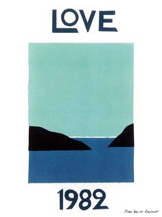 Love poster created by Yves Saint Laurent, 1982 http://www.nomad-chic.com/