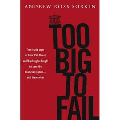 In one of the most gripping financial narratives in decades, Andrew Ross Sorkin-a New York Times columnist and one of the country's most respected financial reporters-delivers the first definitive blow- by-blow account of the epochal economic crisis that brought the world to the brink.  http://seekingalpha.com/article/1187611-too-big-to-fail-the-inside-story-of-how-wall-street-and-washington-fought-to-save-the-financial-system-and-themselves