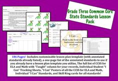 This lesson pack contains everything you will need to teach, track, and display the Common Core State Standards for Grade Three!  With over 180 pages, it includes the following:             A customizable Word Doc template that can be used to create your lesson plans.  It includes the annotated standards in the document, so you may easily highlight which you are focusing on for that week instead of having to retype it weekly      If you already have a lesson plan template you prefer, you can ...