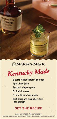 This bourbon lime cocktail is livened up with fresh cucumber and mint. Balanced, refreshing and herbaceous, your Kentucky Made is best made with Maker's Mark®. Ingredients: 2 parts Maker's Mark® Bourbon, 1 part lime juice, 3/4 part simple syrup, 5–6 mint leaves, 5 thin slices of cucumber. Click through to put it together!