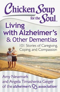 Write for Chicken Soup for the Soul: Alzheimer's Edition #alzheimers #tgen #mindcrowd www.mindcrowd.org