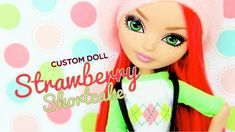 Custom Doll: Ever After High Strawberry Shortcake|Plus Dollyhair.com's Doll Hair