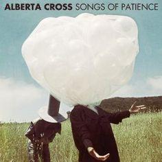 Songs of Patience by Alberta Cross 2012