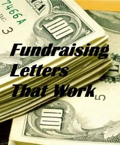 Fundraising Letters That Work - Fundraiser Help