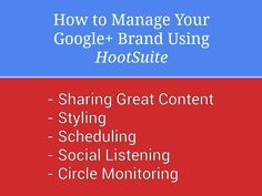 How to Manage Your Google+ Page Using HootSuite, including full styling, image sharing, listening and more. | #SocialMedia #GooglePlus #Business