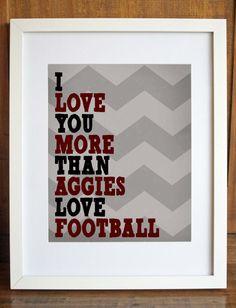 I Love You More Than Aggies Love Football