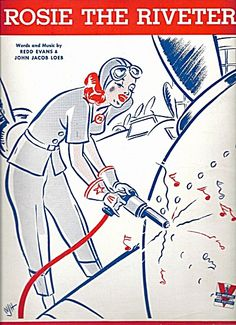 """""""Rosie the Riveter"""" - WWII era sheet music cover with the iconic 'Rosie', 1942."""
