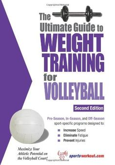 The Ultimate Guide To Weight Training For Volleyball (Ultimate Guide to Weight Training: Volleyball) by Rob Price. $13.75. http://yourdailydream.org/showme/dpfmp/1f9m3p2a5b4m9u3a6d6a.html. Author: Rob Price. Publisher: Price World Publishing; 2 edition (May 1, 2005). Publication Date: May 1, 2005. Series: Ultimate Guide to Weight Training: Volleyball