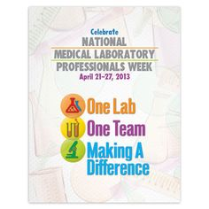 One Lab, One Team, Making A Difference Event Week Poster  Item # KP-800F lab stuff, med lab, lab week, lab life, lab nerd, laboratori week