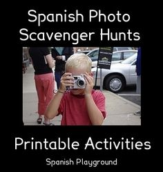 Spanish Photo Scavenger Hunts Tips for photo scavenger hunts with kids learning language and 3 printable hunts. http://spanishplayground.net/spanish-photo-scavenger-hunts/