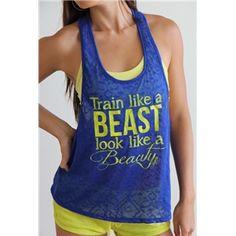 Train like a beast, look like a beauty.