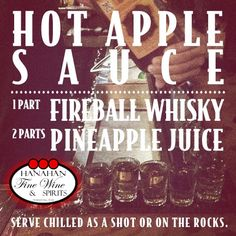 Hot Apple Sauce using Fireball Cinnamon Whiskey and Pineapple Juice