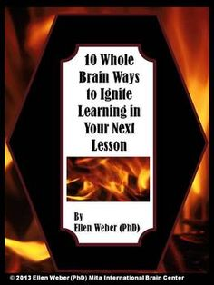 10 Whole Brain Ways to Ignite Your Lesson