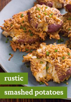 Rustic Smashed Potatoes – Smashed red potatoes get their rustic appeal with a uber-flavorful blend of bacon-cheddar bread crumbs, fresh chives and a dollop of sour cream.