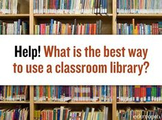 How do you use your classroom library? Read great tips and share your thoughts.