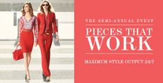 Pieces That Work. The Semi-Annual Event. Maximum Style Output 24/7. #TheLimited #LTDWellSuited #WorkStyle