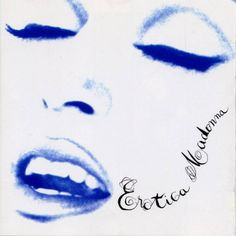 Erotica music, album covers, madonna 1992, erotica 1992, songs, album 4eva, erotica album, cover art, album 1992
