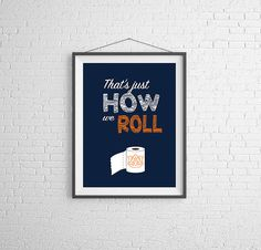 Thats just how we roll! Auburn Tigers Style!    ***This is a DIY digital file you can print yourself. File is sized for 11x14, and should convert