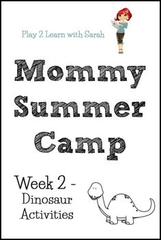 dinosaur activities, camp week, mommy summer camp, kid